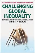 Challenging Global Inequality Development Theory and Practice in The 21st Century