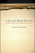 Life And Death Decision Juries And The Death Penalty