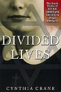 Divided Lives The Untold Stories of Jewish-Christian Women in Nazi Germany