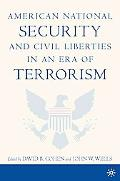 American National Security and Civil Liberties in an Era of Terrorism
