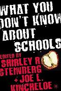 What You Don't Know About Schools
