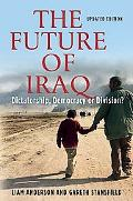 Future of Iraq Dictatorship, Democracy, or Division