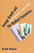 George Orwell and the Radical Eccentrics Intermodernism in Literary London