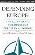 Defending Europe The Eu, NATO and the Quest for European Autonomy