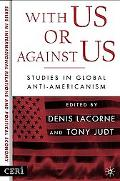 With Us Or Against Us Studies In Global Anti-Americanism