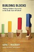 Building Blocks Making Children Successful in the Early Years of School