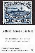 Letters Across Borders The Epistolary Practices of International Migrants