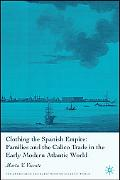 Clothing the Spanish Empire Families And the Calico Trade in the Early Modern Atlantic World