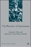 Practice of Quixotism Postmodern Theory And Eighteenth-century Women's Writing