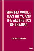 Virginia Woolf, Jean Rhys, And the Aesthetics of Trauma