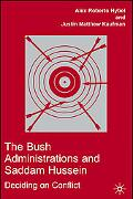 Bush Administrations And Saddam Hussein Deciding on Conflict