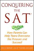 Conquering the SAT How Parents Can Help Teens Overcome the Pressure and Succeed