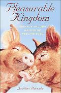 Pleasurable Kingdom Animals and the Nature of Feeling Good