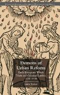 The Demons of Urban Reform: The Rise of Witchcraft Prosecution, 1430-1530
