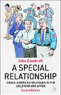 Special Relationship Anglo-American Relations from the Cold War to Iraq