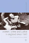 Women, Crime and Justice in England since 1660 (Gender and History)