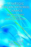 Strategic Organizational Change Building Change Capabilities In Your Organization
