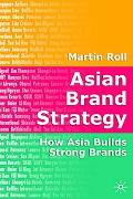Asian Brand Strategy How Asia Builds Global Brands