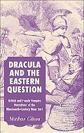 Dracula And the Eastern Question British And French Vampire Narratives of the Nineteenth-cen...