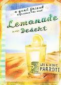Lemonade in the Desert A Good Friend Refreshes the Soul