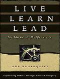 Live Learn Lead to Make a Difference Influencing Others Through Ethics & Integrity