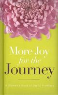 More Joy for the Journey A Woman's Book of Joyful Promises