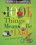 1001 Things it Means to Be a Dad
