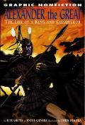 Alexander the Great The Life of a King and Conqueror