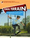 Technical Terrain: A Skateboarder's Guide to Riding Skate Park Street Courses (Skateboarder'...