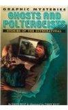 Ghosts and Poltergeists: Stories of the Supernatural (Graphic Mysteries)