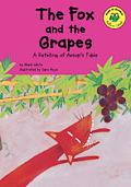 Fox and the Grapes A Retelling of Aesop's Fable