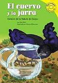 Cuervo Y La Jarra / the Crow And the Pitcher Version De La Fabula De Esopo / a Retelling of ...