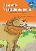 Asno Vestido De Leon/the Donkey in the Lion's Skin Version De La Fabula De Esopo /a Retellin...