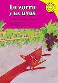 La Zorra Y Las Uvas/the Fox And the Grapes Version De La Fabula De Esopo /a Retelling of Aes...