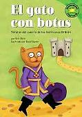 Gato Con Botas/ Puss in Boots Version Del Cuento De Los Hermanos Grimm /a Retelling of the G...