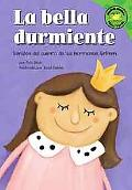 La Bella Durmiente/ Sleeping Beauty Version Del Cuento De Los Hermanos Grimm /a Retelling of...