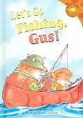 Let's Go Fishing, GUS!