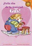 Feliz dia de la Amistad, Gus! (Read-It! Readers En Espanol: Gus El Eriz) (Spanish Edition)