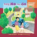 Say No and Go: Stranger Safety