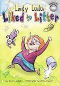 Lady Lulu Liked to Litter