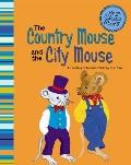 Country Mouse and the City Mouse : A Retelling of Aesop's Fable