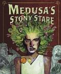 Medusa's Stony Stare : A Retelling