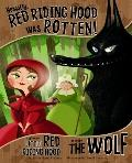 Honestly, Red Riding Hood Was Rotten! : The Story of Little Red Riding Hood As Told by the Wolf