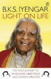 'LIGHT ON LIFE: THE YOGA JOURNEY TO WHOLENESS, INNER PEACE AND ULTIMATE FREEDOM'