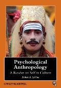 Psychological Anthropology: A Reader on Self in Culture (Blackwell Anthologies in Social and...