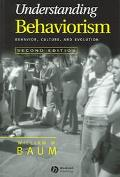 Understanding Behaviorism Behavior, Culture, and Evolution