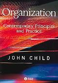 Organization Contemporary Principles and Practice