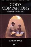 God's Companions Reimaging Christian Ethics
