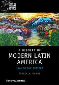 A History of Modern Latin America: 1800 to the Present