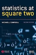 Statistics at Square Two Understanding Modern Statistical Applications in Medicine